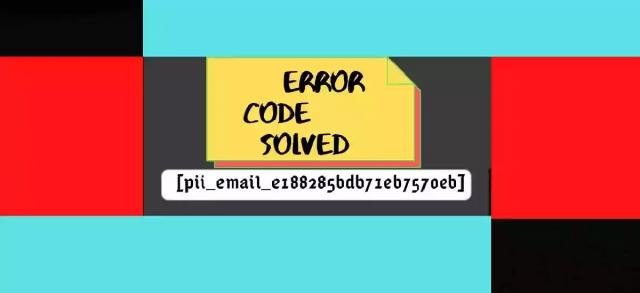 Fix[pii_email_e188285bdb71eb7570eb] Error Code