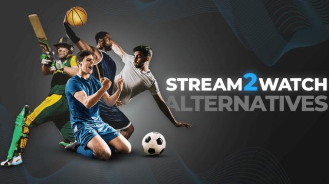 Stream2watch Alternatives: Best Online Streaming Sites