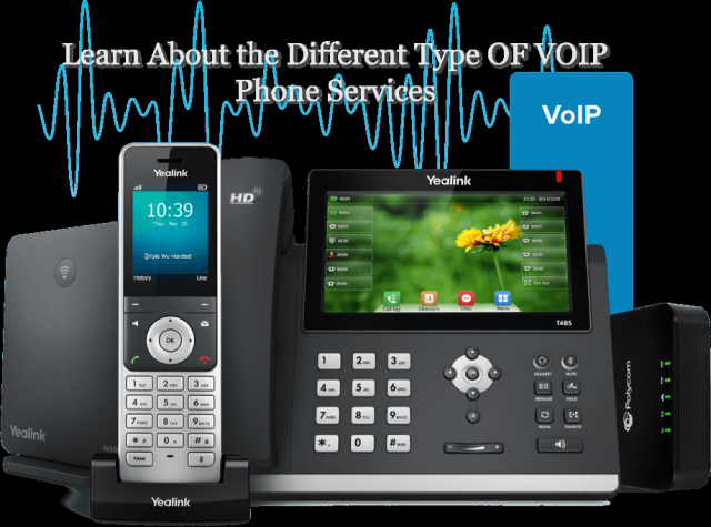 Learn About the Different Type OF VOIP Phone Services