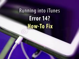 How To Fix Running into iTunes Error 14?